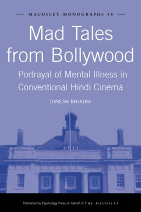 Mad Tales from Bollywood: Portrayal of Mental Illness in Conventional Hindi Cinema (Hardback) book cover