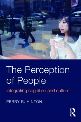 The Perception of People: Integrating Cognition and Culture, 1st Edition (Paperback) book cover