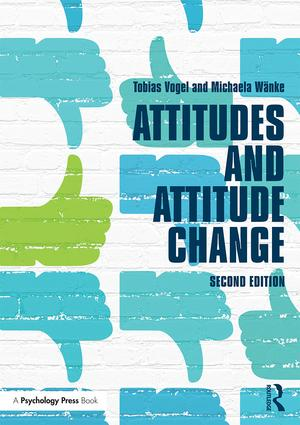 Attitudes and Attitude Change: 2nd Edition (Paperback) book cover