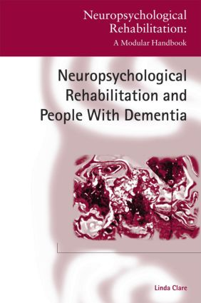 Neuropsychological Rehabilitation and People with Dementia (Hardback) book cover