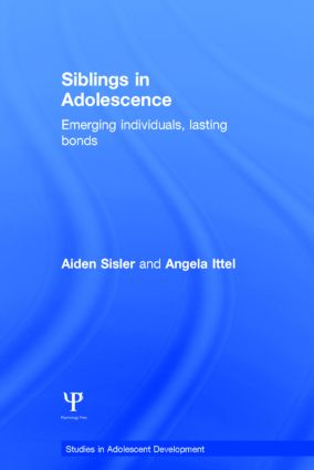 Siblings in Adolescence: Emerging individuals, lasting bonds (Hardback) book cover