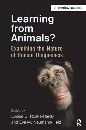 Learning from Animals?: Examining the Nature of Human Uniqueness (Hardback) book cover