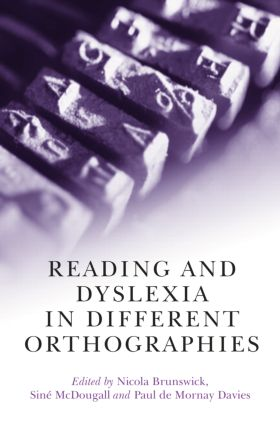 Reading and Dyslexia in Different Orthographies (Hardback) book cover