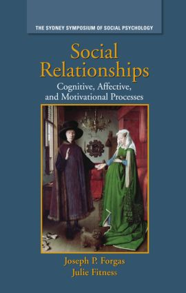 Social Relationships: Cognitive, Affective and Motivational Processes, 1st Edition (Hardback) book cover