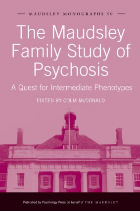The Maudsley Family Study of Psychosis: A Quest for Intermediate Phenotypes (Hardback) book cover
