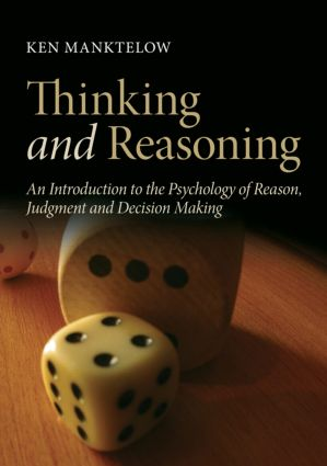 Thinking and Reasoning: An Introduction to the Psychology of Reason, Judgment and Decision Making book cover