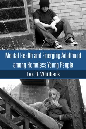 Mental Health and Emerging Adulthood among Homeless Young People: 1st Edition (Paperback) book cover
