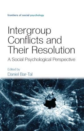 Intergroup Conflicts and Their Resolution: A Social Psychological Perspective (Hardback) book cover