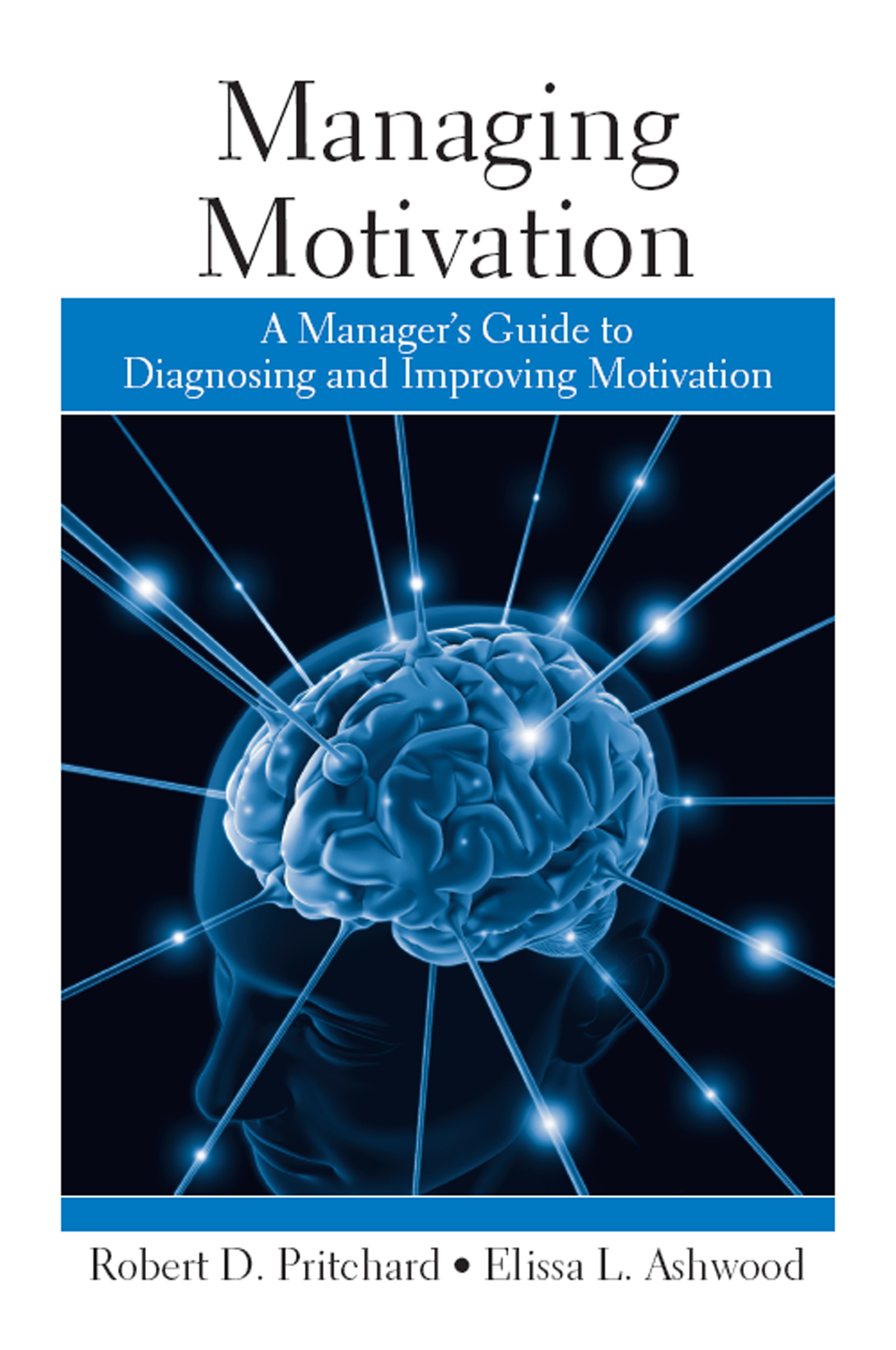 Managing Motivation: A Manager's Guide to Diagnosing and Improving Motivation (Paperback) book cover