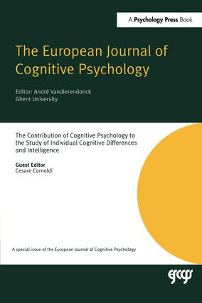 The Contribution of Cognitive Psychology to the Study of Individual Cognitive Differences and Intelligence: A Special Issue of the European Journal of Cognitive Psychology book cover