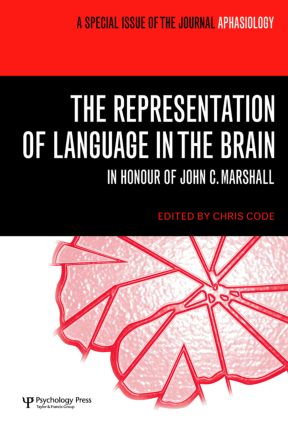 The Representation of Language in the Brain: In Honour of John C. Marshall: A Special Issue of Aphasiology (Hardback) book cover