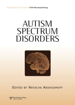 Autism Spectrum Disorders: A Special Issue of Child Neuropsychology (Hardback) book cover