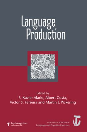 Language Production: First International Workshop on Language Production: A Special Issue of Language and Cognitive Processes (Hardback) book cover