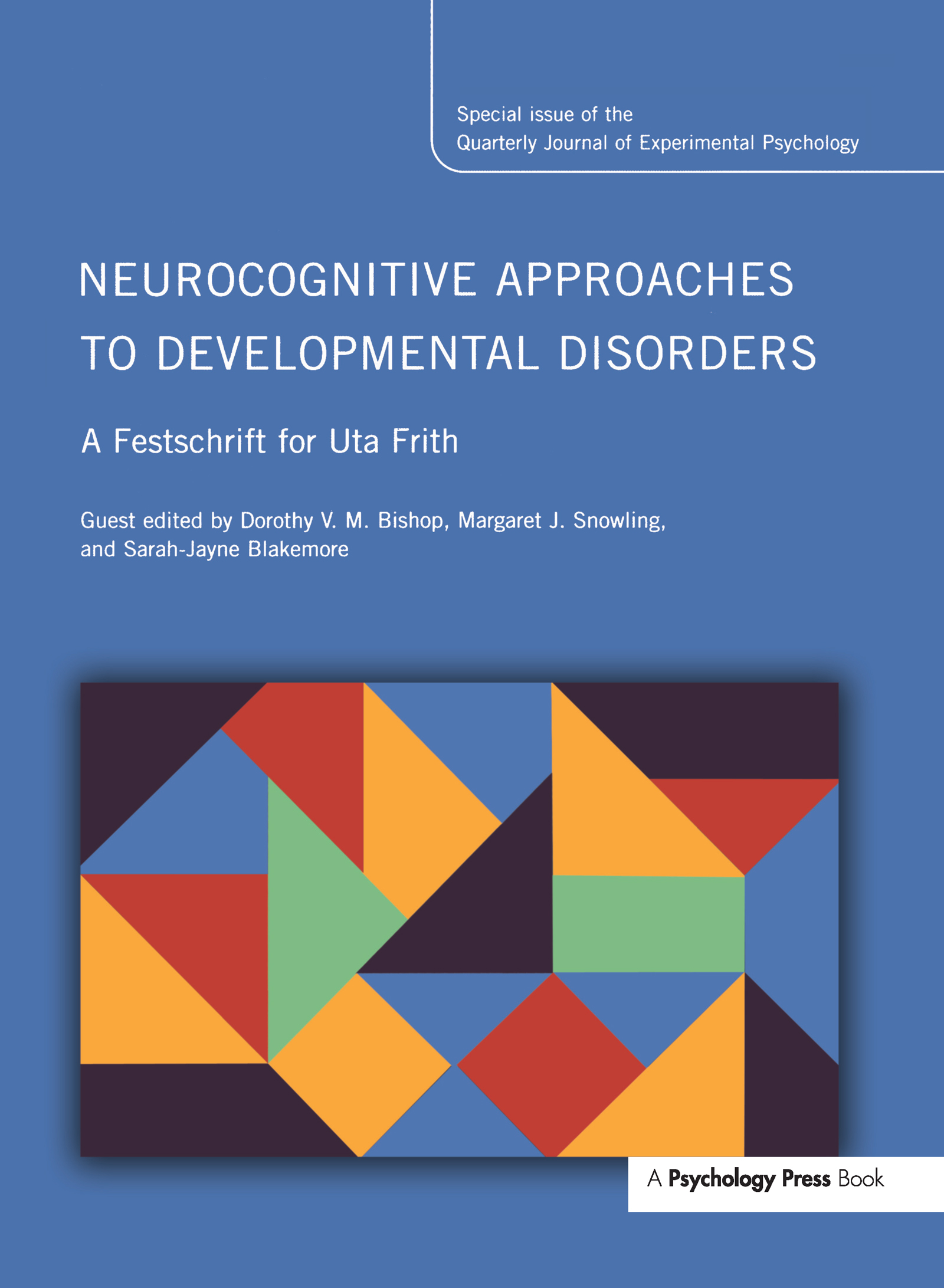 Neurocognitive Approaches to Developmental Disorders: A Festschrift for Uta Frith: A Special Issue of the Quarterly Journal of Experimental Psychology (Hardback) book cover