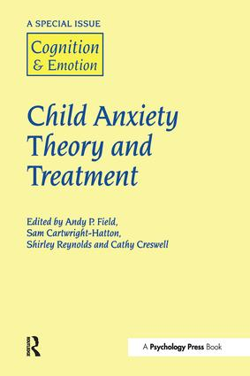 Child Anxiety Theory and Treatment: A Special Issue of Cognition and Emotion (Hardback) book cover