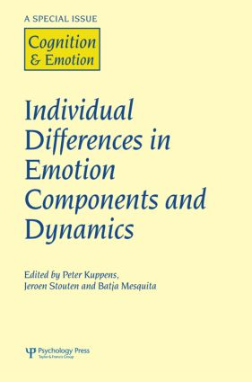 Individual Differences in Emotion Components and Dynamics: A Special Issue of Cognition & Emotion, 1st Edition (Hardback) book cover