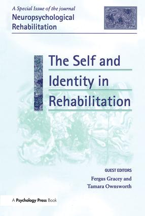 The Self and Identity in Rehabilitation: A Special Issue of Neuropsychological Rehabilitation (Hardback) book cover