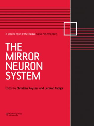 The Mirror Neuron System: A Special Issue of Social Neuroscience book cover