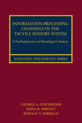 Information-Processing Channels in the Tactile Sensory System: A Psychophysical and Physiological Analysis (Hardback) book cover
