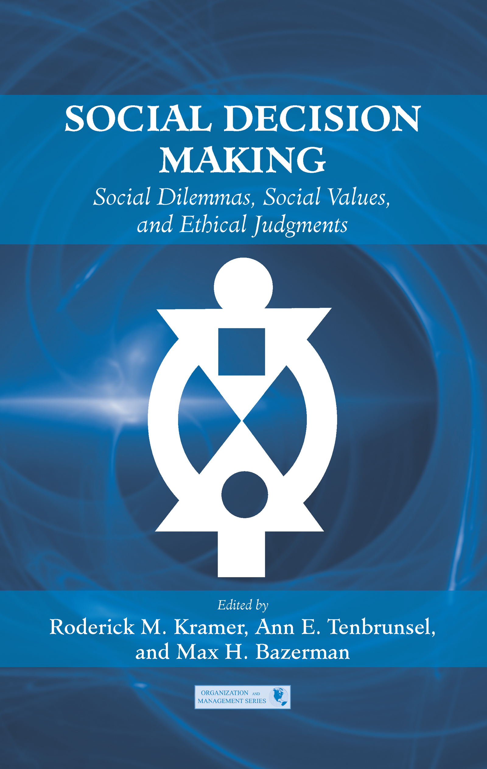 Social Decision Making: Social Dilemmas, Social Values, and Ethical Judgments (Hardback) book cover
