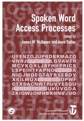 Spoken Word Access Processes (SWAP): A Special Issue of Language and Cognitive Processes (Hardback) book cover