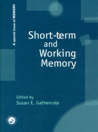 Short-term and Working Memory: A Special Issue of Memory (Hardback) book cover