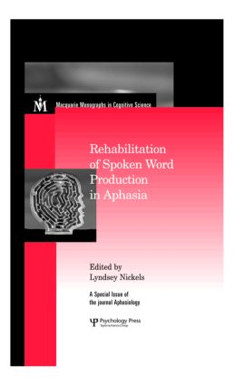 Rehabilitation of Spoken Word Production in Aphasia: A Special Issue of Aphasiology (Hardback) book cover