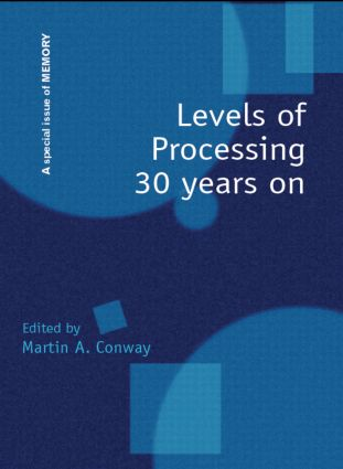 Levels of Processing 30 Years On: A Special Issue of Memory (Hardback) book cover