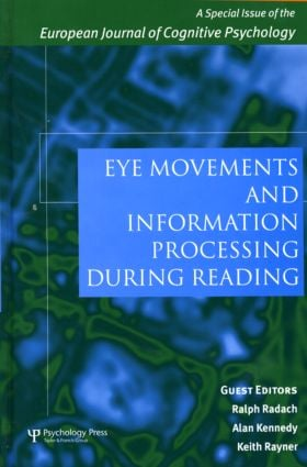 Eye Movements and Information Processing During Reading: A Special Issue of the European Journal of Cognitive Psychology, 1st Edition (Hardback) book cover
