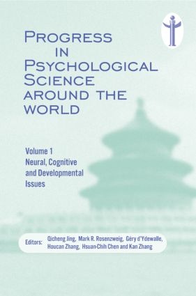Progress in Psychological Science around the World. Volume 1 Neural, Cognitive and Developmental Issues.: Proceedings of the 28th International Congress of Psychology (Hardback) book cover