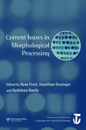 Current Issues in Morphological Processing: A Special Issue of Language And Cognitive Processes (Hardback) book cover