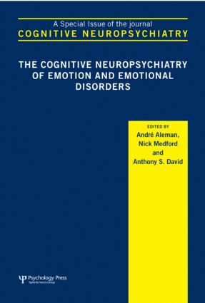 The Cognitive Neuropsychiatry of Emotion and Emotional Disorders: A Special Issue of Cognitive Neuropsychiatry (Hardback) book cover