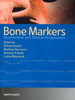 Bone Markers: Biochemical and Clinical Perspectives, 1st Edition (Hardback) book cover