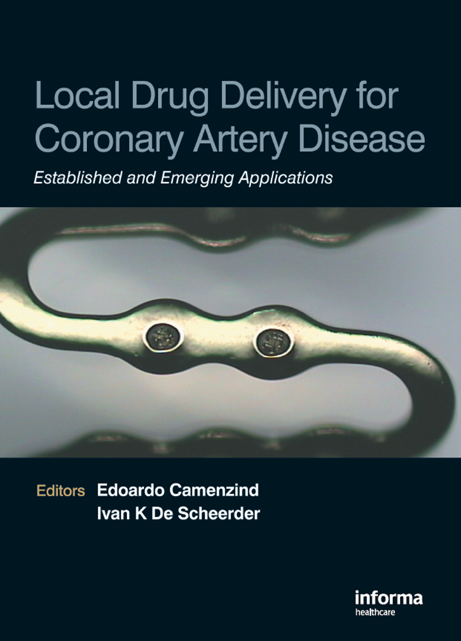 Local Drug Delivery for Coronary Artery Disease: Established and Emerging Applications, 1st Edition (Hardback) book cover
