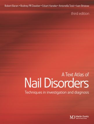 A Text Atlas of Nail Disorders: Techniques in Investigation and Diagnosis, 3rd Edition (Hardback) book cover