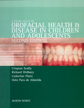 Color Atlas of Orofacial Health and Disease in Children and Adolescents: Diagnosis and Management, Second Edition book cover