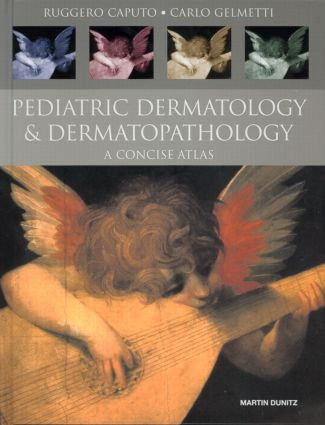 Pediatric Dermatology and Dermatopathology: A Concise Atlas, 1st Edition (Hardback) book cover