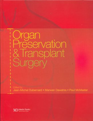 Organ Preservation and Transplant Surgery: 1st Edition (Hardback) book cover