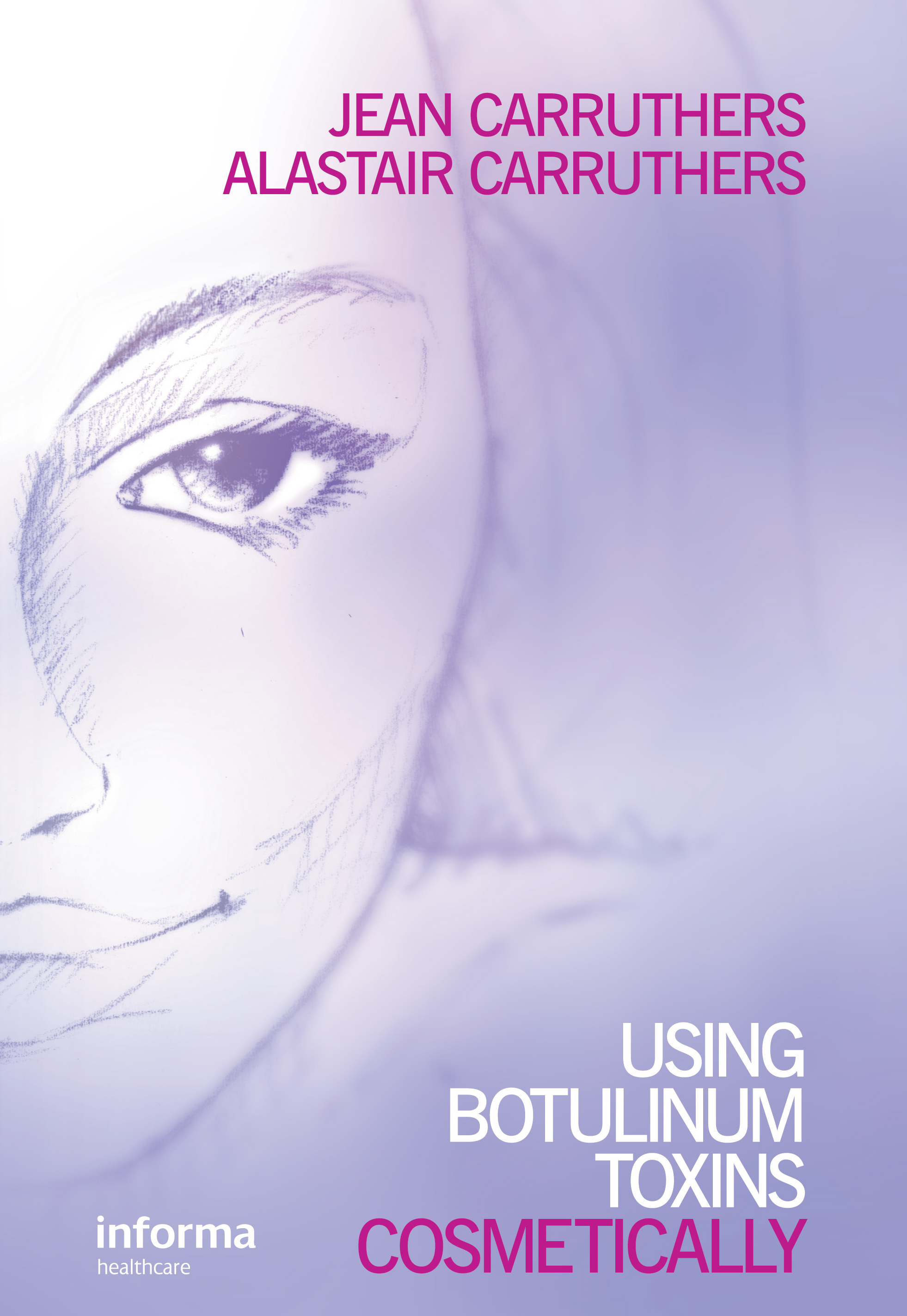Using Botulinum Toxins Cosmetically: A Practical Guide (Hardback) book cover