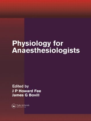 Physiology for Anaesthesiologists: 1st Edition (Hardback) book cover
