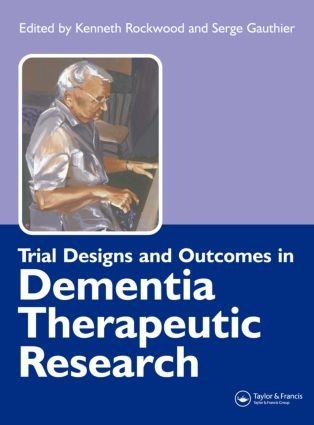 Trial Designs and Outcomes in Dementia Therapeutic Research: 1st Edition (Hardback) book cover