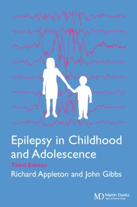 Epilepsy in Childhood and Adolescence: 3rd Edition (e-Book) book cover
