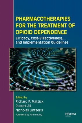 Pharmacotherapies for the Treatment of Opioid Dependence: Efficacy, Cost-Effectiveness and Implementation Guidelines, 1st Edition (Paperback) book cover