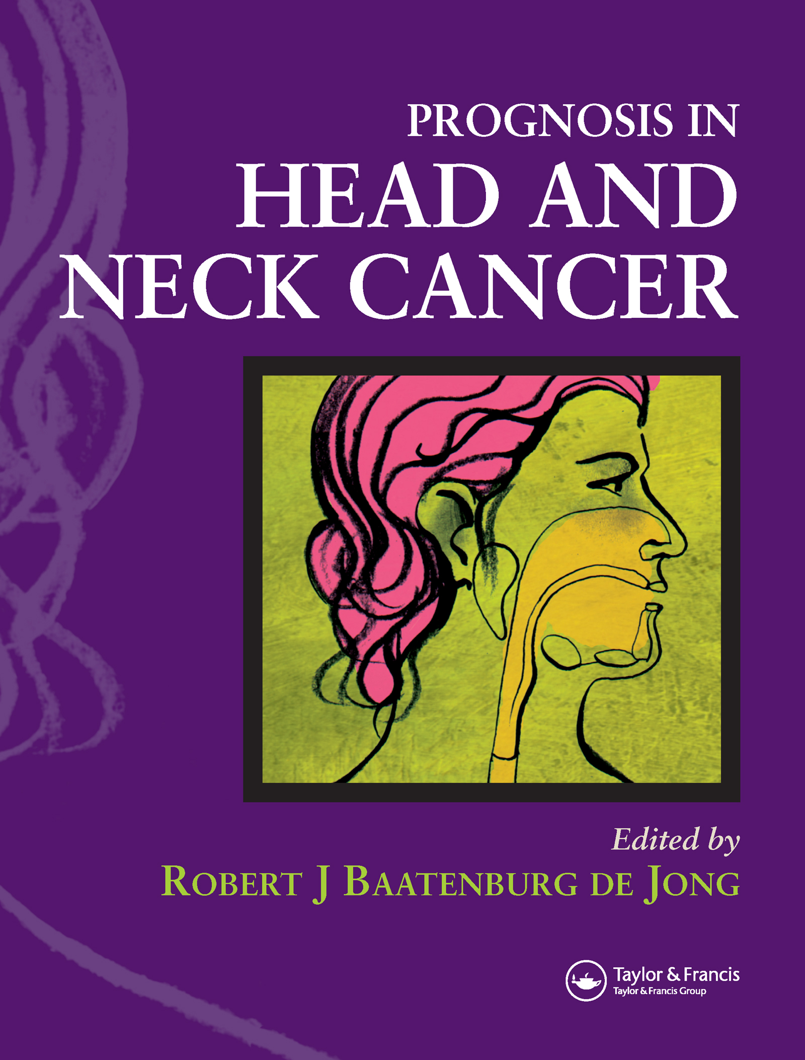Prognosis in Head and Neck Cancer: 1st Edition (Hardback) book cover