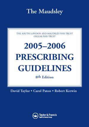 The Maudsley 2005-2006 Prescribing Guidelines: 8th Edition (e-Book) book cover