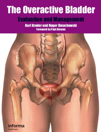 The Overactive Bladder: Evaluation and Management, 1st Edition (Hardback) book cover