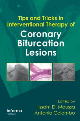 Tips and Tricks in Interventional Therapy of Coronary Bifurcation Lesions: 1st Edition (Hardback) book cover