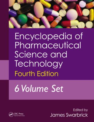 Encyclopedia of Pharmaceutical Science and Technology, Six Volume Set (Print): 4th Edition (Hardback) book cover