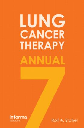 Lung Cancer Therapy Annual 7: 7th Edition (Hardback) book cover