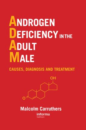 Androgen Deficiency in The Adult Male: Causes, Diagnosis and Treatment, 1st Edition (Hardback) book cover